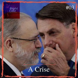Ep. 03 - A Crise