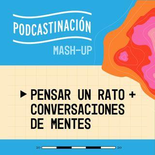 MASHUP - Pensar un Rato (COL) + Conversaciones de Mentes (COL)