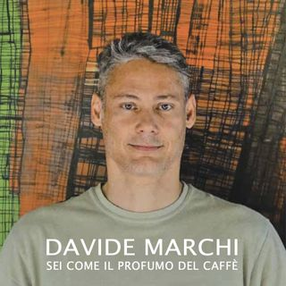 """""""Sei come il profumo del caffè"""", l'album di Davide Marchi che invita a varcare i nostri limiti"""