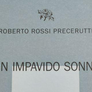 """Roberto Rossi Precerutti """"Un impavido sonno"""""""