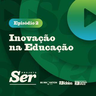 Projeto Ser 002 - Inovação na educação