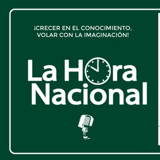 La Hora Nacional 2da Parte (Complementaria) versión 27 de Junio de 2021