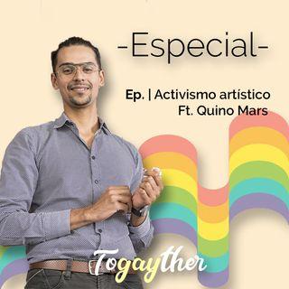 Activismo Artístico ft. Quino Mars