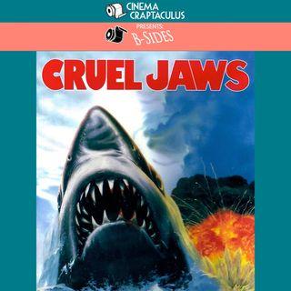"""B-SIDES 14: """"Cruel Jaws"""""""