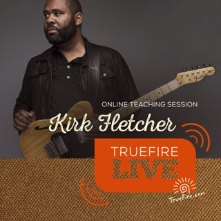 Kirk Fletcher - TrueHeart Blues Rhythm - Guitar Lessons, Q&A, and Performances
