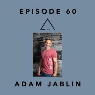 Episode 60- Adam Jablin