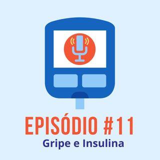 #T01E11 - Gripe e Insulina