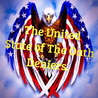 United State Of The Oath Deniers. Episode 27 - Dark Skies News And information