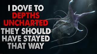 """""""I dove to depths uncharted. They should have stayed that way"""" Creepypasta"""