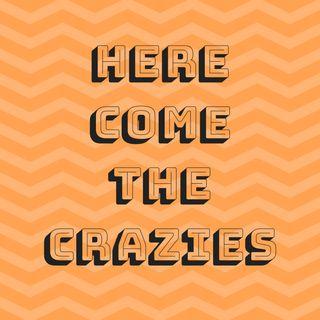 Here Come The Crazies