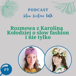 #9 Rozmowa z Karoliną Kołodziej o slow fashion i nie tylko