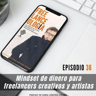 Mindset de dinero para freelancers creativos y artistas S3E36