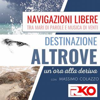DESTINAZIONE ALTROVE #06 - 21/04/21 - Un'ora alla deriva con Massimo Colazzo