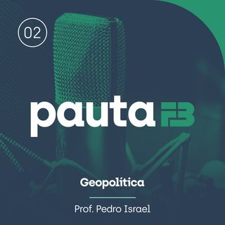 PAUTA FB 002 - [Geopolítica] - A gênese do turbulento século XX