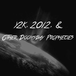 Y2K, 2012 & Other Doomsday Prophecies