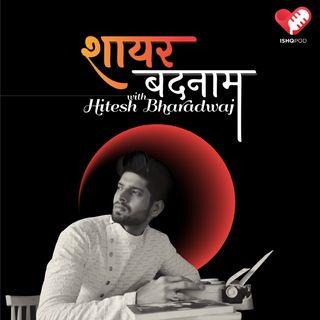 Shaayar Badnaam with Hitesh Bharadwaj