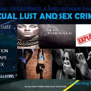 SEXUAL DECADENCE & THE END OF MAN PART 11 LUST THAT LEADS TO CRIME