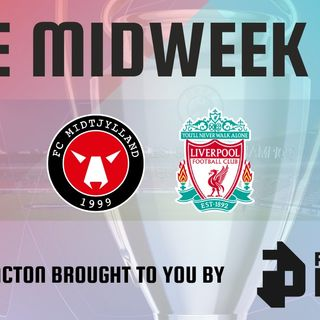 Midtjylland v Liverpool | Match Reaction | Midweek Fix