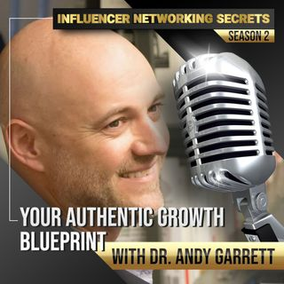 🎧 Your Authentic Growth 🆕Blueprint with Dr. Andy Garrett 🎤