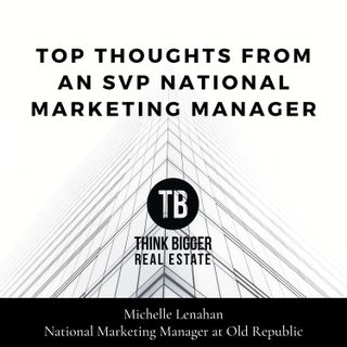 Michelle Lenahan- Top Thoughts From an SVP National Marketing Manager