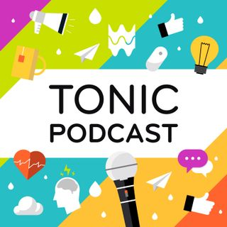 Welcome To The Tonic Podcast
