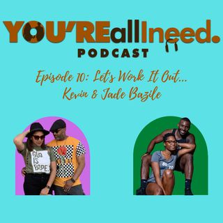 S1 E10: Let's Work It Out...Kevin & Jade Bazile