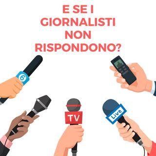E se i giornalisti non rispondono?
