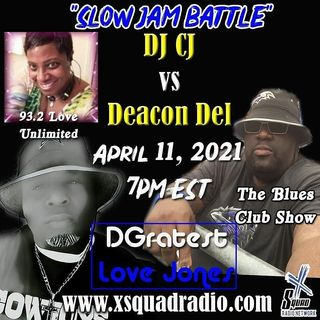 DGratest Sunday Night Love Jones Presents : The Battle of The Slow Jams Season 2 Part 15-DJ CJ #LoveUnlimited vs Deacon Del #TheBluesClub