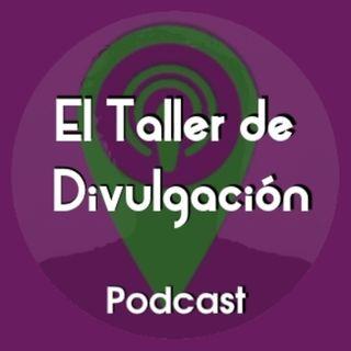 El Taller de Divulgación Podcast