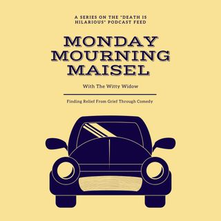 Monday Mourning Maisel Ep2 + Guided Meditation With The Witty Widow Sneak Peek