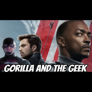 Falcon and The Winter Soldier Series Discussion - Gorilla and The Geek Episode 42