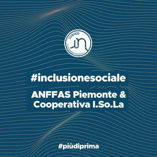#3 - ANFFAS Piemonte & Cooperativa I.So.La: disabilità e vita lavorativa.