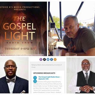 The Gospel Light Radio Show - (Episode 128)