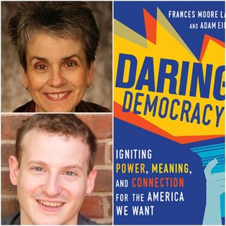Daring Democracy: Igniting Power, Meaning and Connection for the America We Want