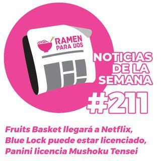 211. Fruits Basket llegará a Netflix, Blue Lock estaría licenciado.