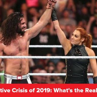 The WWE Creative Crisis of 2019: What's the Real Problem?  : KOP 06.27.19