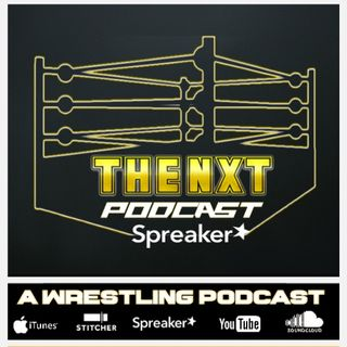 "The NXT Podcast - Episode #11 ""We Are Back!!!"""