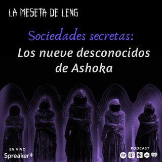 Ep. 38 - Sociedades Secretas: Los nueve desconocidos de Ashoka