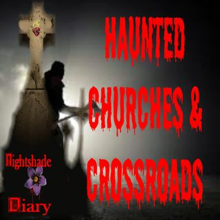 Haunted Churches and Crossroads | Podcast