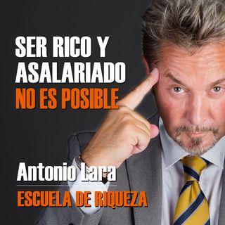 Antonio Lara Ep2 - Ser Rico siendo un asalariado no es posible