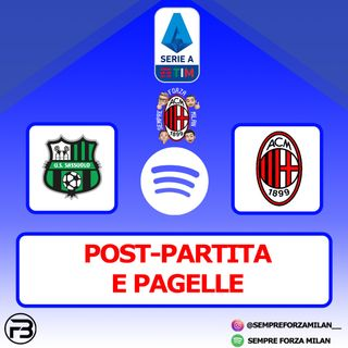 SASSUOLO-MILAN 1-2 | PAGELLE e POST PARTITA