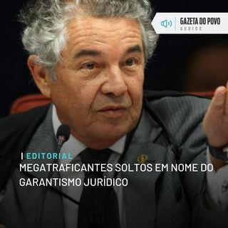 Editorial: Megatraficantes soltos em nome do garantismo jurídico