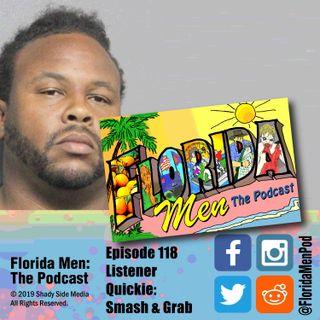 118 - Listener Quickie: Smash & Grab