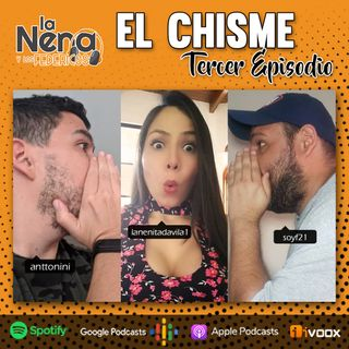 """La Nena y Los Federicos - EP003 """"EL CHISME"""""""