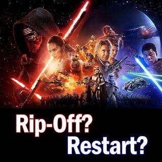 """The Force Awakens"": Rip-Off or Restart?"