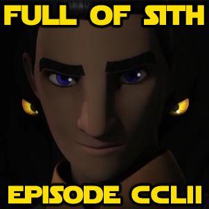 Episode CCLII: Rebels, Mortis, and the Last Jedi