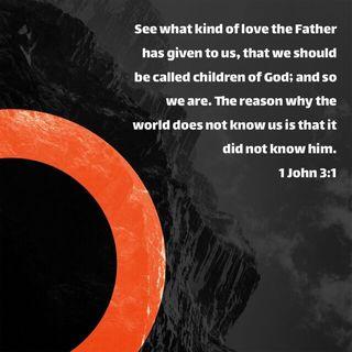 Episode 268: 1 John 3:1 (November 12, 2018)