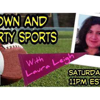 Down and Dirty Sports with Laura Leigh