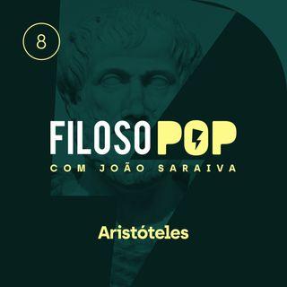 FilosoPOP 008 - Aristóteles