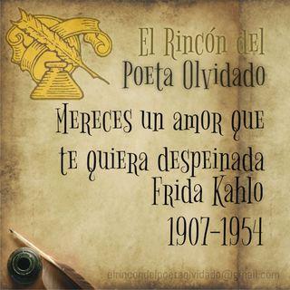 Mereces un amor que te quiera despeinada – Frida Kahlo
